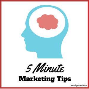 5 Minute Marketing Tip of the Week