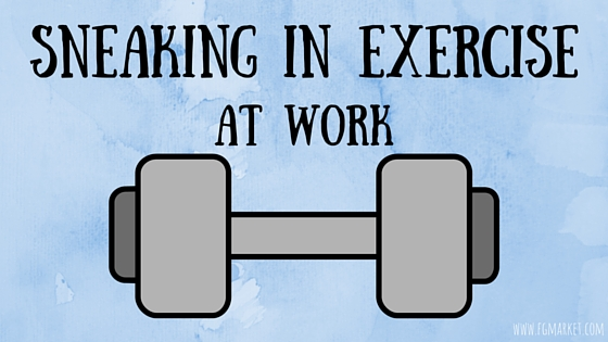 Sneaking In Exercise