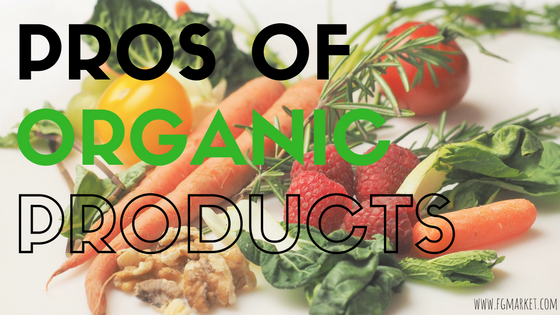 The Pros of Buying Organic Product Feature