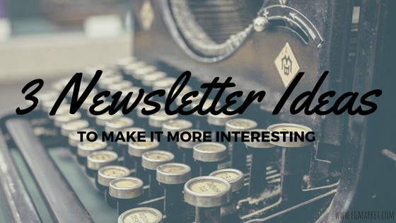 3 Great Email Newsletter Ideas For Your Business