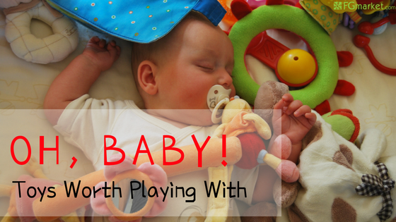 Oh, Baby! Toys Worth Playing With