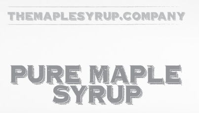 Visit THEMAPLESYRUP.COMPANY