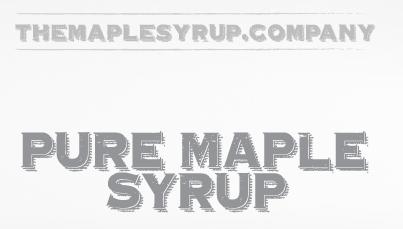 Visit THEMAPLESYRUP.COMPANY